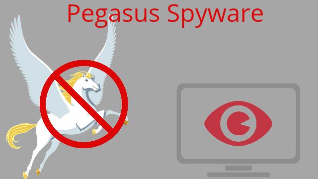 पेगासस स्पाइवेयर क्या है